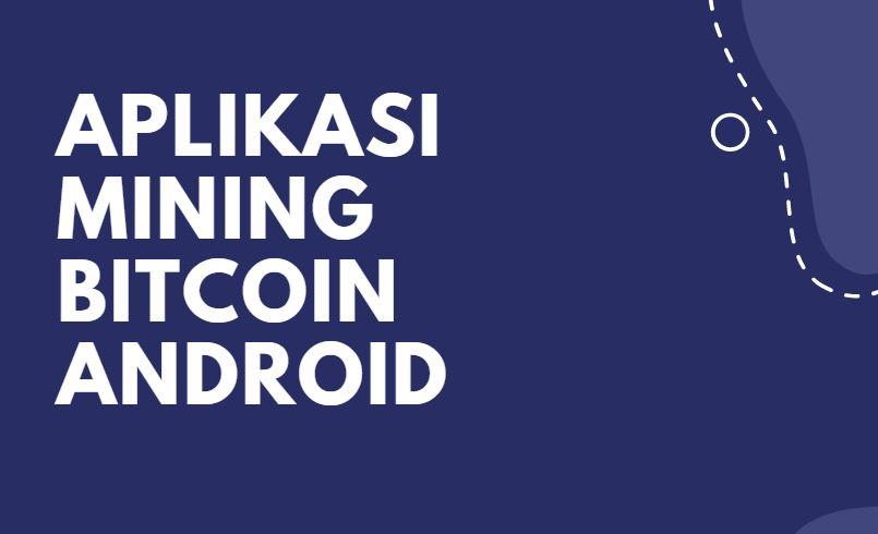 Aplikasi Mining Bitcoin Android
